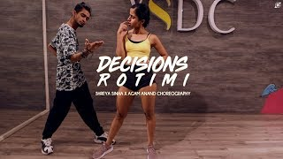 Cover images DECISIONS | ROTIMI | AGAM ANAND AND SHREYA SINHA DANCEHALL CHOREOGRAPHY