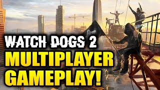 WATCH DOGS 2 - Multiplayer Gameplay Blowout! Online Free Roam, Co-op and PVP Fun!