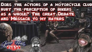 Do the actions of a motorcycle club affect the perception citizens have on all bikers?