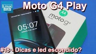 Lenovo Moto G4 Play - Dicas básicas e led escondido? - Português