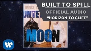 Built To Spill - Horizon To Cliff [Official Audio]