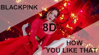 Download BLACKPINK - HOW YOU LIKE THAT [8D USE HEADPHONE] 🎧