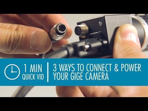 3 Ways to Connect & Power your GigE Machine Vision Camera