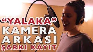"""#kameraarkası: """"YALAKA"""" Şarkı Kayıt"""