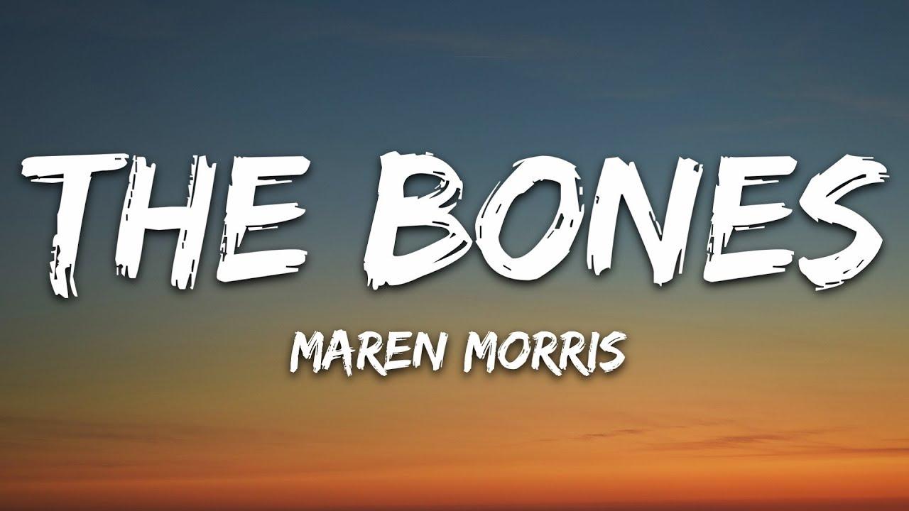 Download Maren Morris - The Bones (Lyrics)