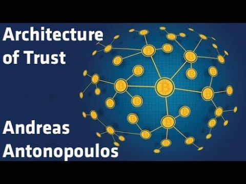 """Architecture of Trust"" - Andreas Antonopoulos"