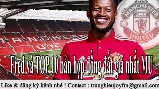 Tin bóng đá - Fred ra mắt và TOP 10 bản hợp đồng đắt giá nhất Manchester United - Chuyển nhượng 2018