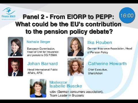 "Panel #2 on pensions : ""From EIORP to PEPP : what is the EU's contribution to the pensions debate?"""