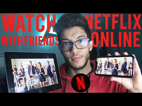 How To Watch Netflix With Friends Online FOR FREE!