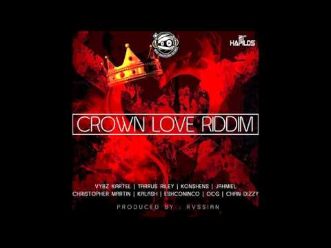 vybz kartel,tarrus riley, jahmiel chris martin and more mix crown love riddim