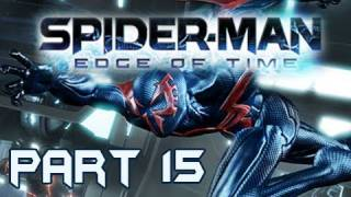Spider-Man Edge of Time Walkthrough Part 15 BLACK CAT 2099 Let's Play (Gameplay & Commentary)