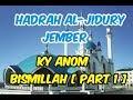 Ky Anom - Bismillah  Part I    Hadrah Al-jidury Jember