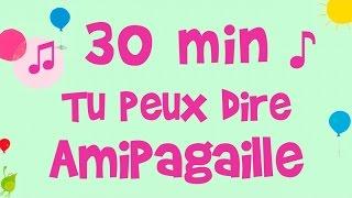 Amipagaille - Tu peux dire - 30 min de musique pour enfant