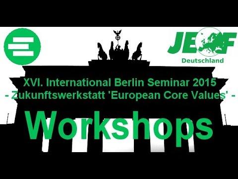 Workshop 'European Core Values' - XVI. International Berlin Seminar 2015