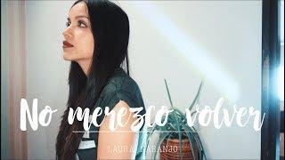 Yo No Merezco Volver - Morat  Laura Naranjo