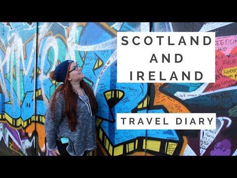 SCOTLAND AND IRELAND TRAVEL DIARY || March 2017