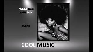 FUNKY R&B  SOUL MIX ( classic )