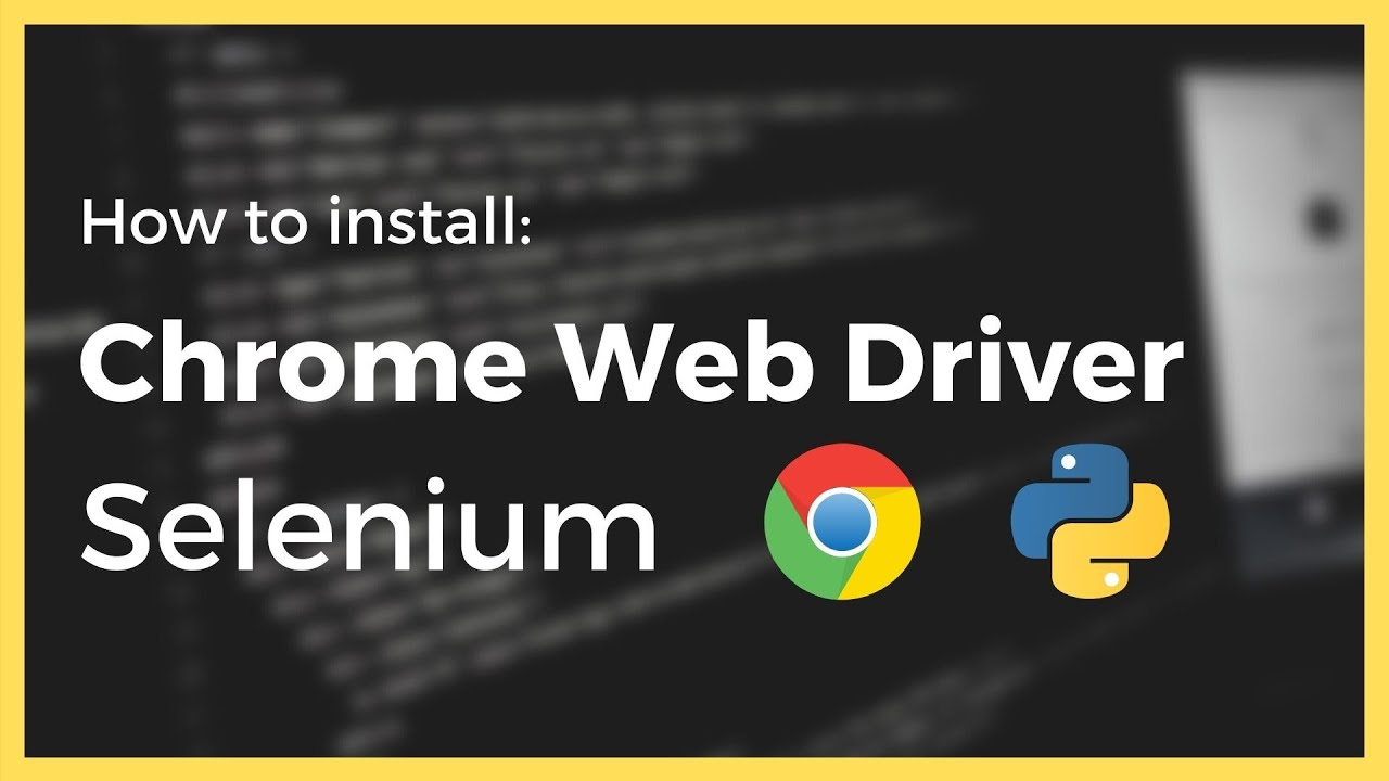 How to install the Chrome Web Driver for Selenium in Python