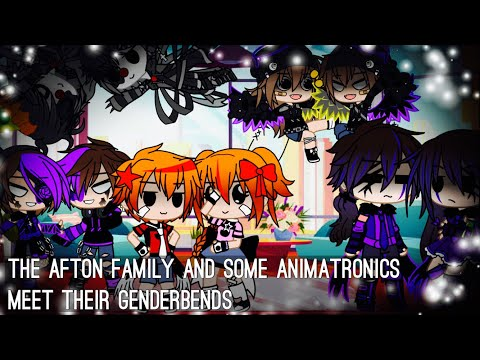 The Afton Family And Some Animatronics Meet Their GenderBends / FNAF