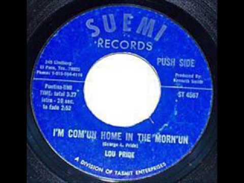 Lou Pride - I'm Com'un Home In The Morn'un
