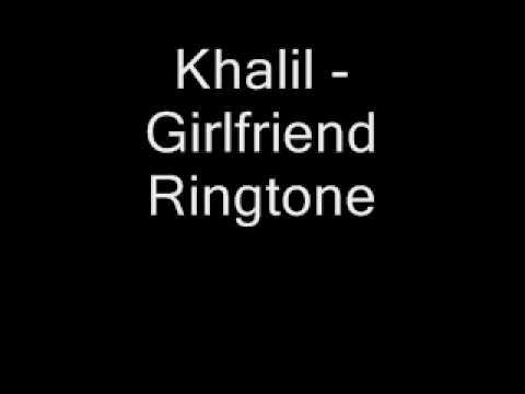 Khalil - Girlfriend Ringtone