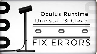 Oculus Runtime Uninstall & More to Fix Common Errors