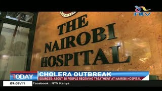 Cholera outbreak: Nairobi Hospital CEO fired, about 30 people admitted