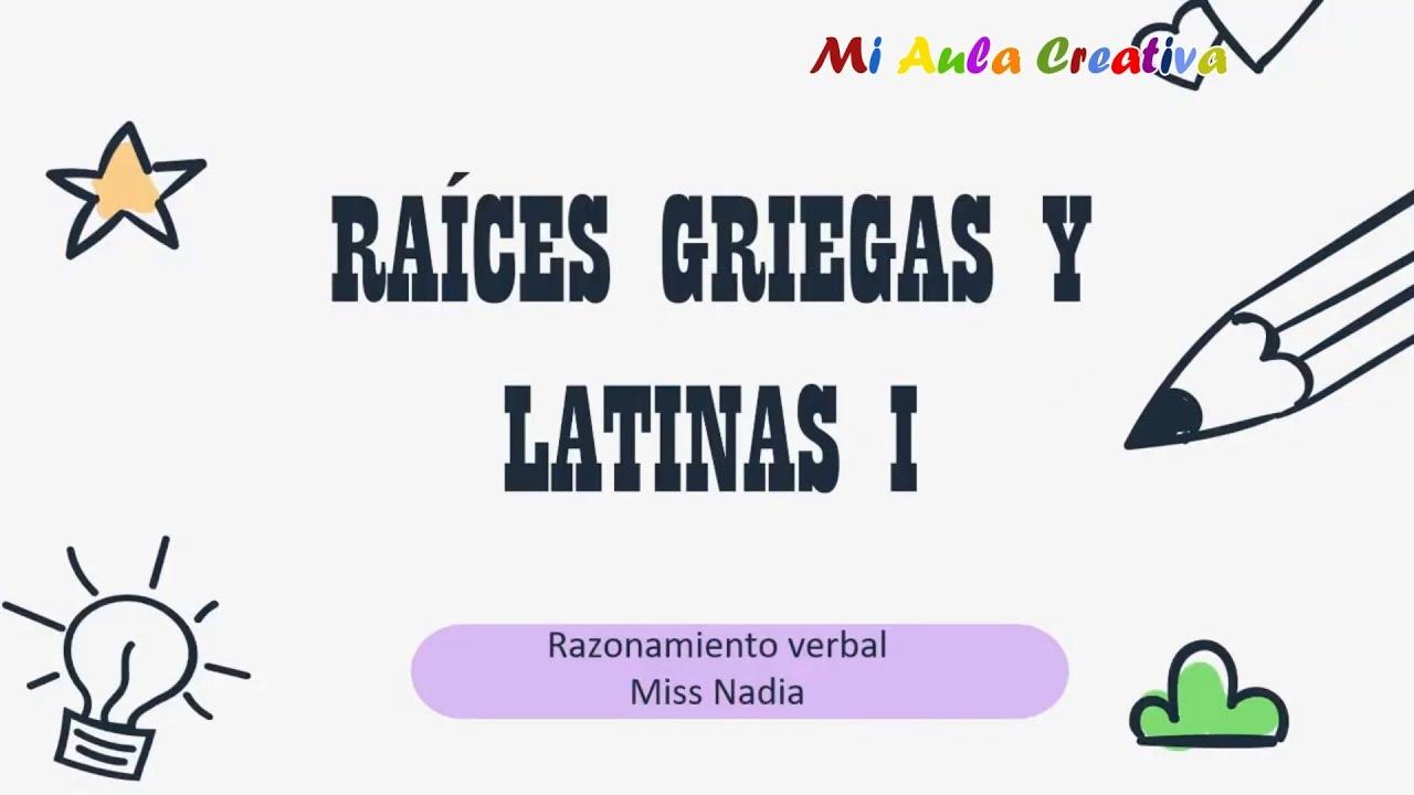 QUE SON LAS RAÍCES GRIEGAS Y LATINAS | PARTE 1 | CURSO RAZONAMIENTO VERBAL