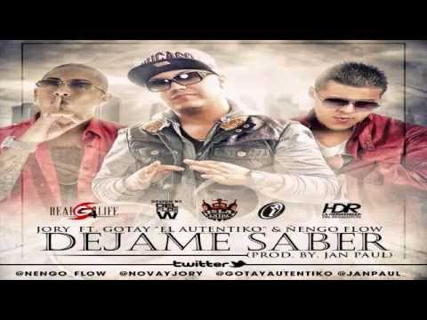 "Dejame Saber - Jory Ft. Gotay ""El Autentiko"" y Ñengo Flow (Original) ★REGGAETON 2012★"