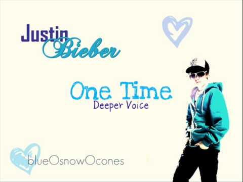 One Time // Justin Bieber (Deeper Voice)