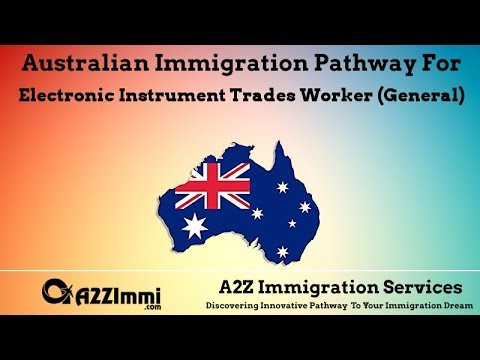 Australia Immigration for Electronic Instrument Trades Worker (General) (ANZSCO Code: 342314)