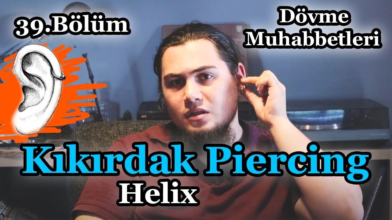 Helix (Kıkırdak) Piercing Hakkında Bilinmeyenler - Dövme Muhabbetleri (Bölüm 39)