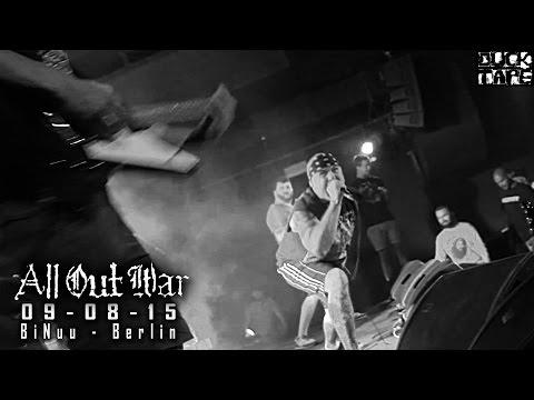 All Out War - 09-08-15 - Bi Nuu Berlin