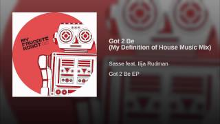 Got 2 Be (My Definition of House Music Mix)