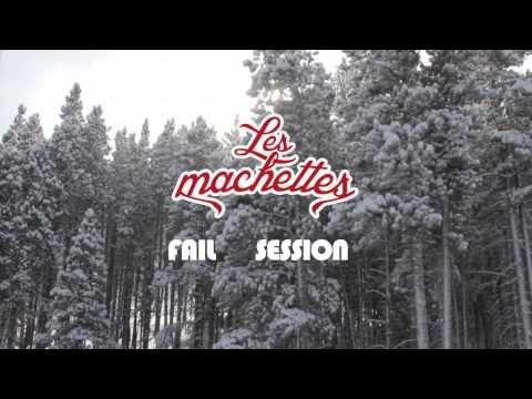 Les Machettes - Fail Session 2012/2013 Part 1/2
