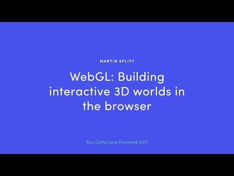 Martin Splitt - WebGL: Building Interactive 3D Worlds in the Browser