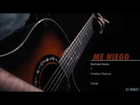 Reik - Me Niego Ft. Ozuna (Cover) DJ Tronky Bachata Remix