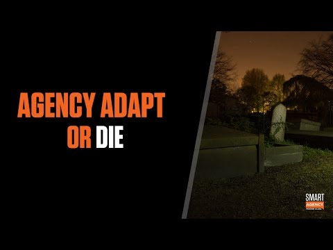 Why Your Agency Must Adapt... or Die