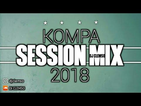 KOMPA SESSION MIX 2018 - DJ CLEMSO Cruz la, 5Lan, 4REAL, Katiz...