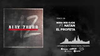 Alex Zurdo - Mira Mis Ojos ft. Natan El Profeta (Audio Oficial)