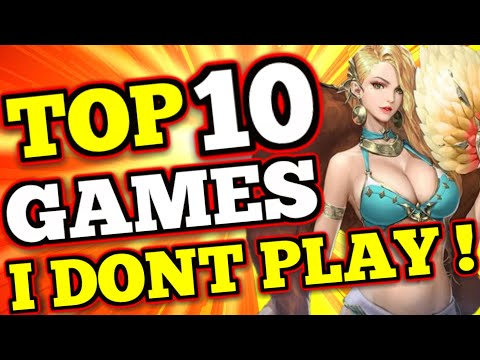 TOP 10 Mobile Games I DON'T PLAY !