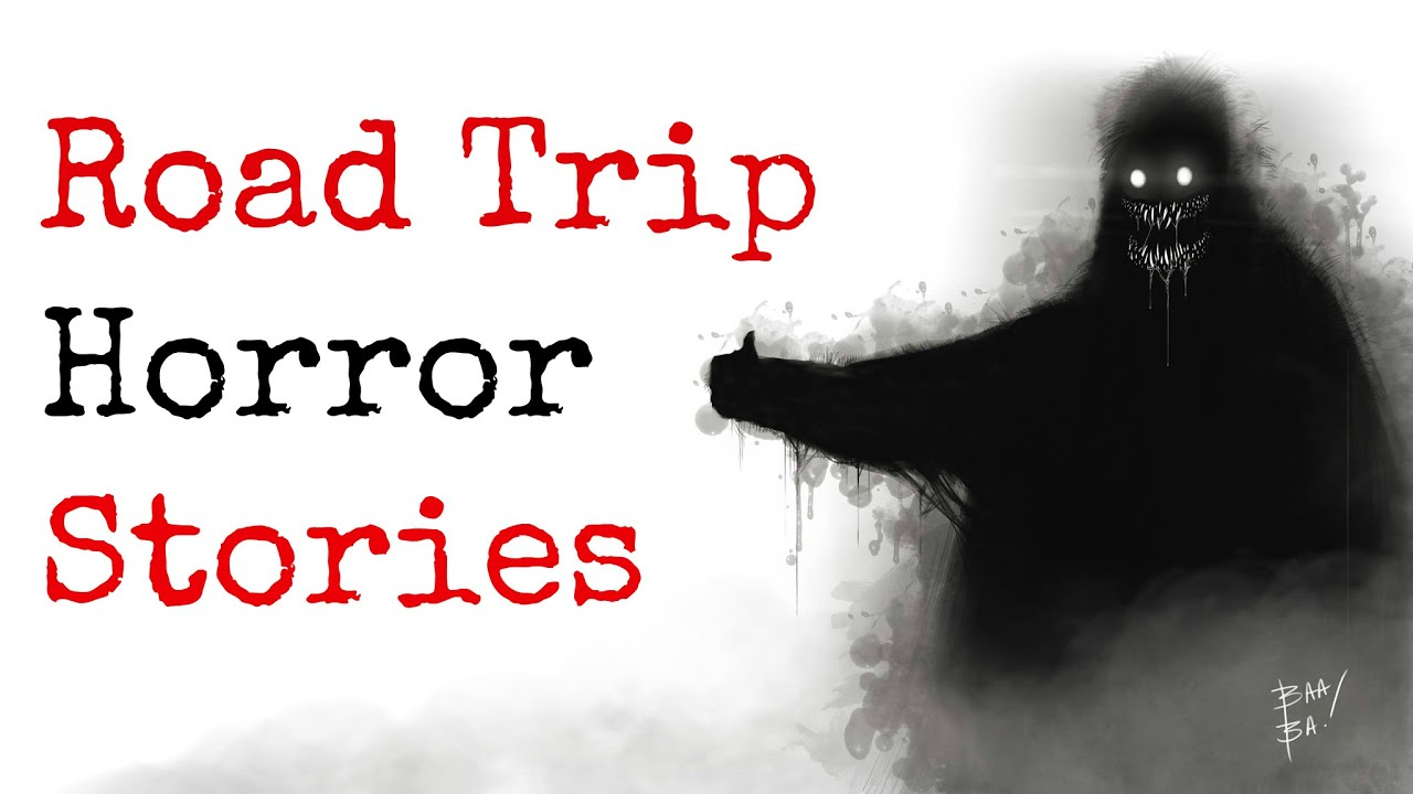 4 TRUE Road Trip Horror Stories - YouTube