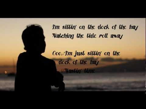 Otis Redding - Sitting on the dock of the bay (With lyrics)