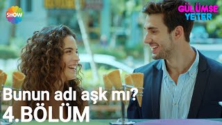Gülümse Yeter 4.Bölüm | Bunun adı aşk mı?