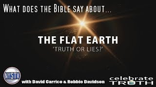 Flat Earth: Truth or Lies? What does the Bible say? w/ Robbie Davidson