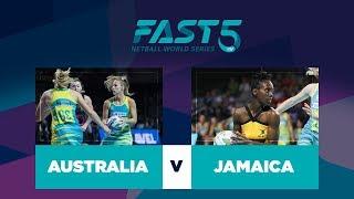 Australia v Jamaica | Fast5 World Series 2017