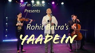Sur in Seattle Original - Yaadein Ft. Sriram Koppikar