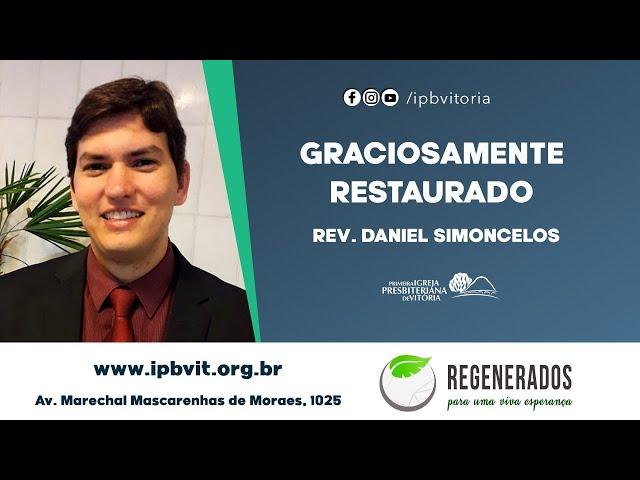 Rev. Daniel Simoncelos - Graciosamente Restaurado - João 21.1-18