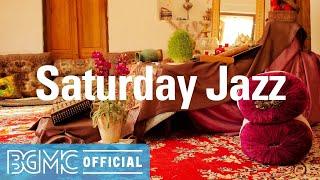 Saturday Jazz: Wonderful Happy Jazz Music - Positive Jazz & Bossa Nova for Good Mood, Chill Vibes
