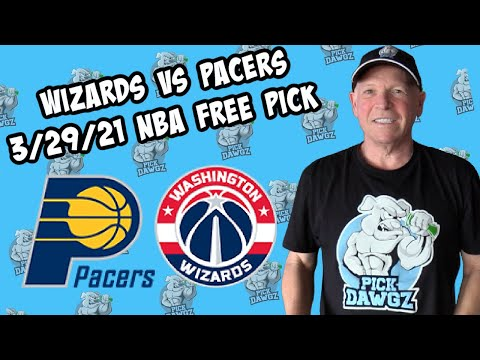 Washington Wizards vs Indiana Pacers 3/29/21 Free NBA Pick and Prediction NBA Betting Tips